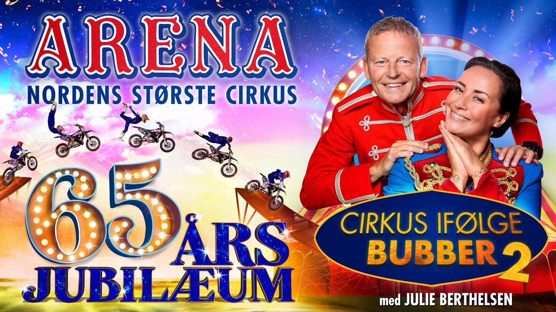 Cirkus Arenas 65 års jubilæum med Bubber og Julie Berthelsen i 2020